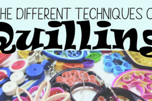 The Different Techniques of Quilling
