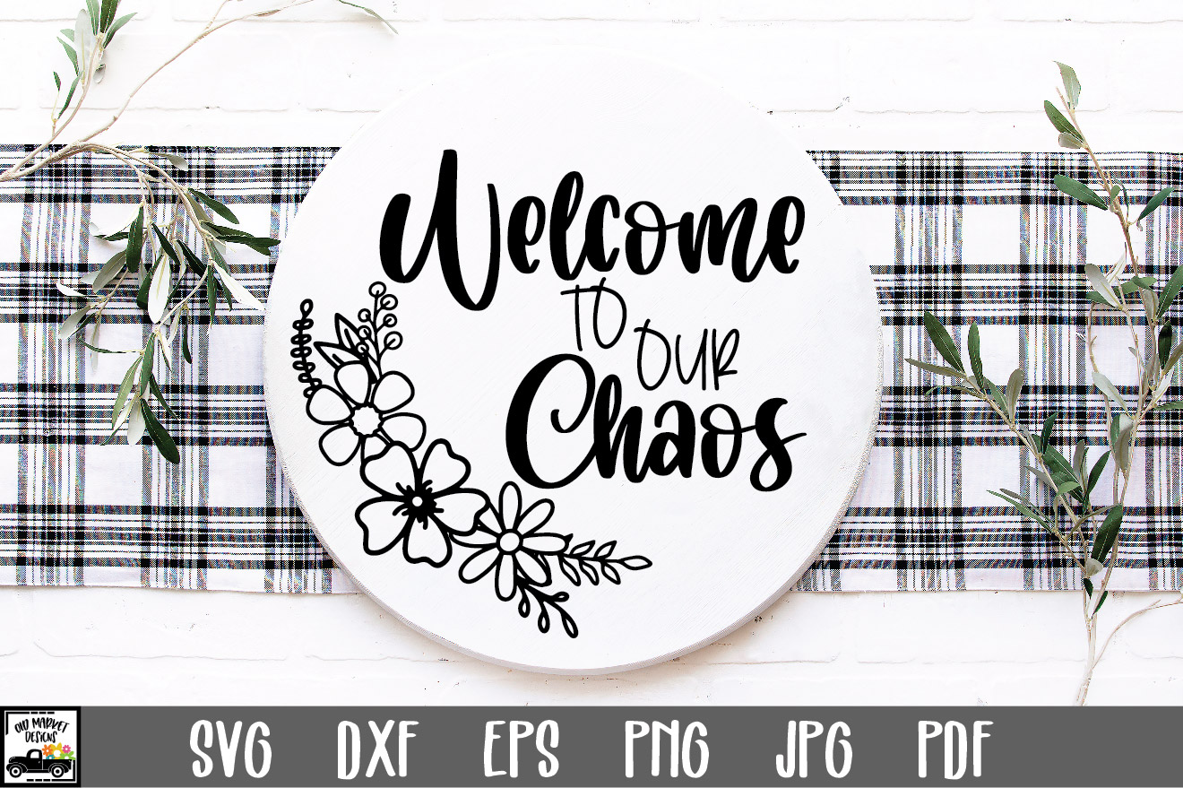 Welcome to Our Chaos SVG File SVG File