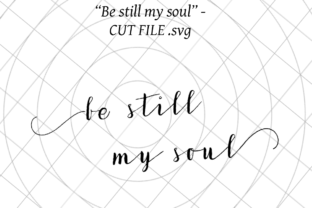 Be Still My Soul Graphic Crafts By Nicola Apon