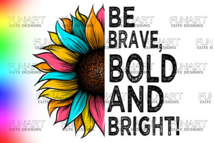 BE BRAVE, COOL QUOTES,SUNFLOWER DESIGN Graphic Illustrations By Fundesings