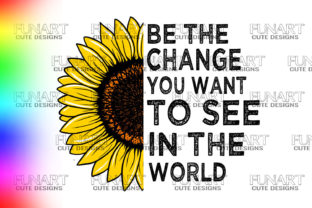BE the CHANGE YOUHDNDUJ Graphic Illustrations By Fundesings
