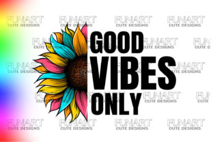 GOOD VIBES ONLY / SUNFLOWR DESIGN / PNG Gráfico Ilustraciones Por Fundesings