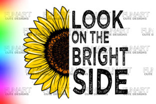 LOOK on the BRIGHT SIDE / PNG /SUFLOWER Graphic Illustrations By Fundesings