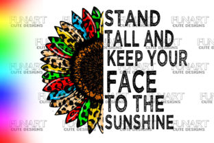 Stand Tall and Keep Your Face to the Sunshine Graphic Illustrations By Fundesings