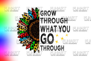 Grow Through What You Go Through Graphic Illustrations By Fundesings