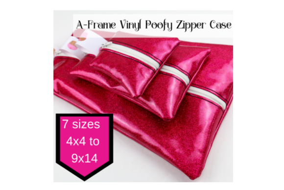 A Frame – Vinyl Poofy Zipper Case - in the Hoop Embroidery