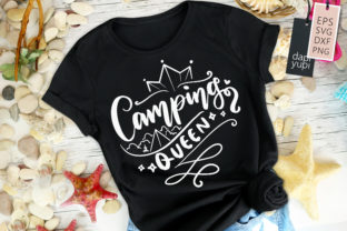 Camping Queen, Adventure, Camping Quotes Graphic Crafts By dapiyupi