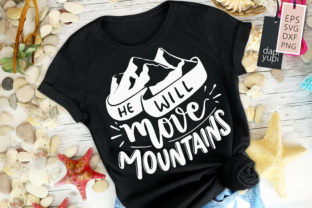 He Will Move Mountains Quotes Graphic Crafts By dapiyupi