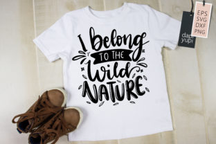 I Belong to the Wild Nature Quotes SVG Graphic Crafts By dapiyupi