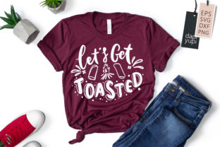 Let's Get Toasted, Camping Quotes SVG Graphic Crafts By dapiyupi