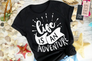 Life is an Adventure, Adventure Quotes Graphic Crafts By dapiyupi