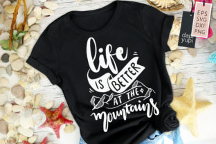 Life is Better at the Mountains Quotes Graphic Crafts By dapiyupi