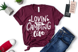 Lovin' the Camping Life, Camping Quotes Graphic Crafts By dapiyupi