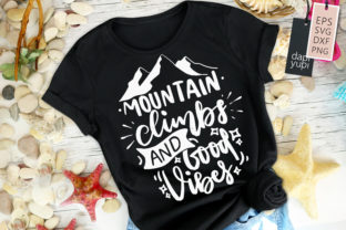 Mountain Climbs and Good Vibes Quotes Graphic Crafts By dapiyupi