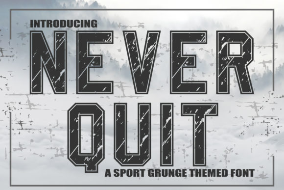 Print on Demand: Never Quit Display Font By KtwoP