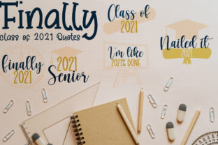 Class of 2021 Quotes Graphic Crafts By Firefly Designs