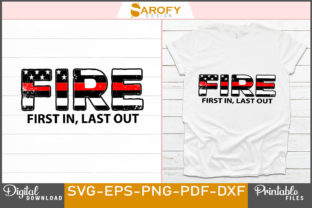 Print on Demand: Fire First in, Last out Firefighter Svg Graphic Print Templates By Sarofydesign