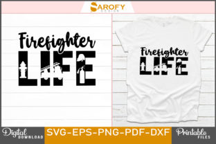 Print on Demand: Firefighter Life Craft Design Svg Cricut Graphic Print Templates By Sarofydesign