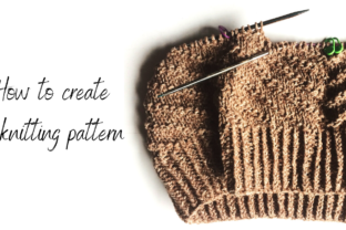 How to Create a Knitting Pattern