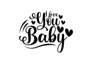 I Love You Baby SVG Cut File | Valentine Graphic Crafts By blizzzstudio
