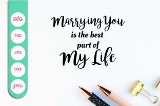 Marrying You is the Best Part of My Life Graphic Crafts By blizzzstudio