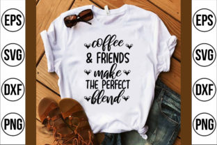 Coffee & Friends Make the Perfect Blend Gráfico Crafts Por Craft Store
