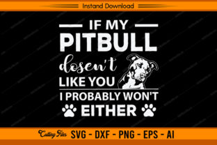 If My Pitbull Doesn't Like You Gráfico Plantillas para Impresión Por sketchbundle