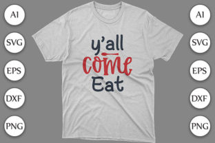 Kitchen SVG Y'all Come Eat Shirt Design Graphic Print Templates By Storm Brain
