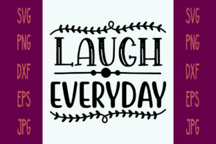 Laugh Everyday Graphic Print Templates By printSVG