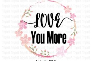 Print on Demand: Love You More Sublimation Designs Graphic Crafts By TripleBcraft