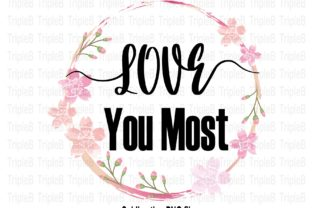 Print on Demand: Love You Most Sublimation Designs Graphic Crafts By TripleBcraft