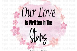 Print on Demand: Our Love is Written Sublimation Designs Graphic Crafts By TripleBcraft