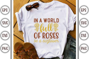 Print on Demand: Sunflower Quotes Design, in a World Full Graphic Print Templates By GraphicsBooth