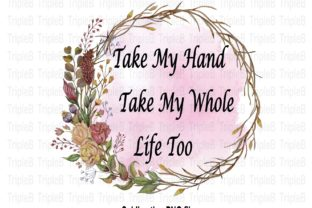 Print on Demand: Take My Hand Valentines Sublimation Graphic Crafts By TripleBcraft