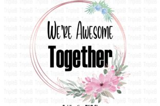 Print on Demand: We're Awesome Together Sublimation Graphic Crafts By TripleBcraft