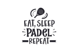 Eat, Sleep, Padel, Repeat Sports Craft Cut File By Creative Fabrica Crafts