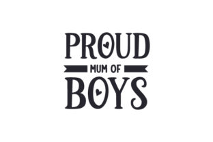 Proud Mum of Boys Quotes Craft Cut File By Creative Fabrica Crafts