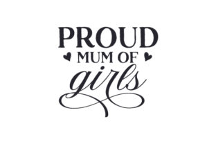 Proud Mum of Girls Quotes Craft Cut File By Creative Fabrica Crafts