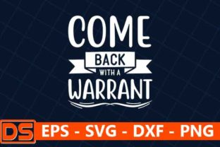 Print on Demand: Come Back with a Warrant Graphic Print Templates By Design Store