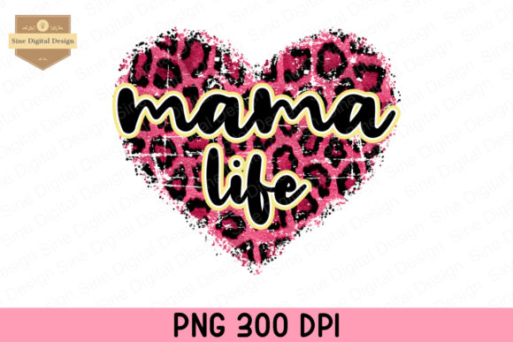 Print on Demand: Mama Life Leopard Heart Sublimation Graphic Crafts By SineDigitalDesign