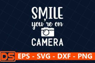Print on Demand: Smile You're on Camera Graphic Print Templates By Design Store