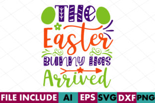 The Easter Bunny Has Arrived Graphic Crafts By Crafthill260