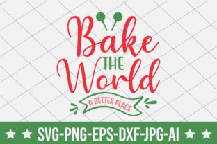 Bake the World a Better Place Graphic Crafts By crafthome