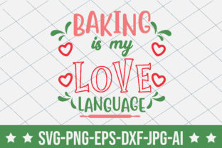 Baking is My Love Language Graphic Crafts By crafthome