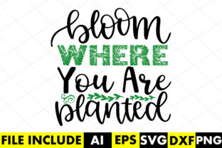 Bloom Where You Are Planted Graphic Crafts By Crafthill260