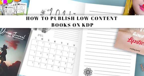How to Publish Low Content Books on KDP