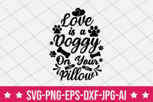 Love is a Doggy on Your Pillow Graphic Crafts By crafthome