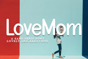 Print on Demand: LoveMom Sans Serif Font By FL Space