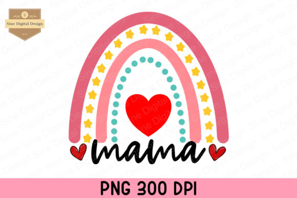 Print on Demand: Mama Rainbow Sublimation, Mother's Day Graphic Crafts By SineDigitalDesign