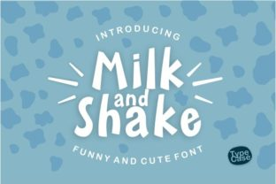 Print on Demand: Milk and Shake Display Font By Typecase